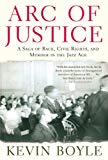 Arc of Justice: A Saga of Race Civil Rights and Murder in the Jazz Age
