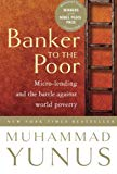 Banker to the Poor: The Autobiography of Muhammad Yunus