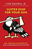 Custer Died for Your Sins: An Indian Manifesto