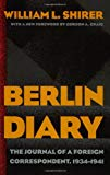 Berlin Diary; the Journal of a Foreign Correspondent 1934-1941